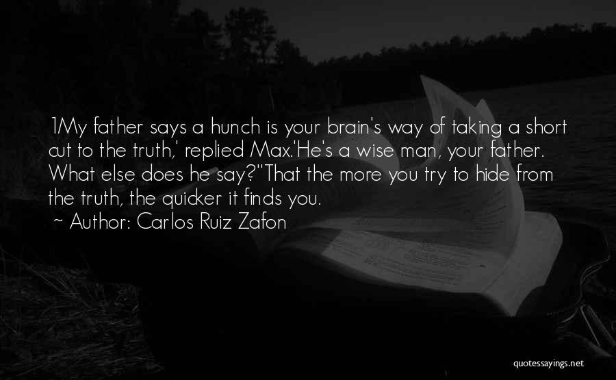 Wise Man Short Quotes By Carlos Ruiz Zafon