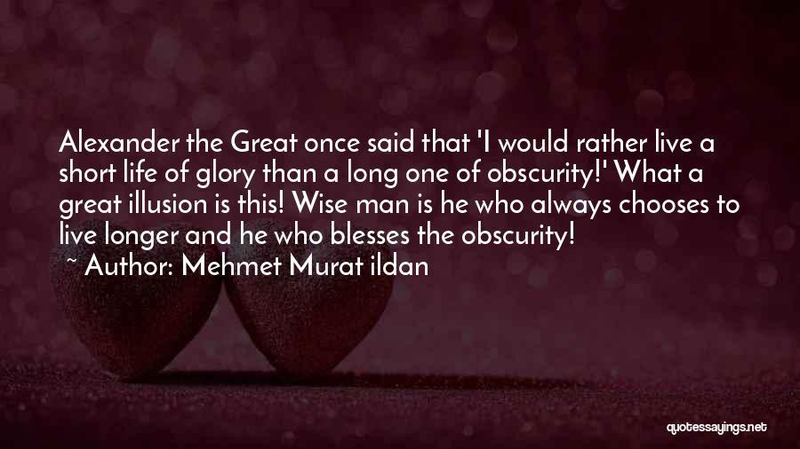 Wise Man Short Quotes By Mehmet Murat Ildan