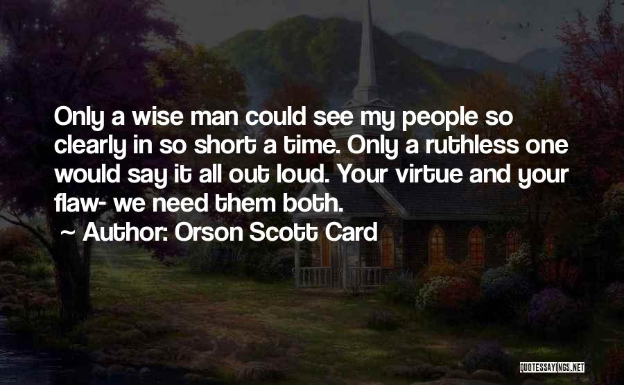 Wise Man Short Quotes By Orson Scott Card
