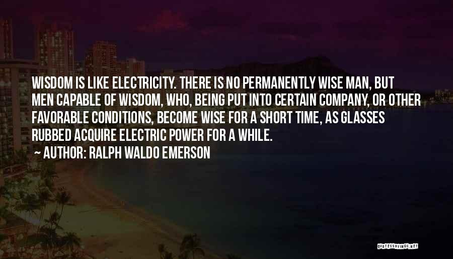 Wise Man Short Quotes By Ralph Waldo Emerson