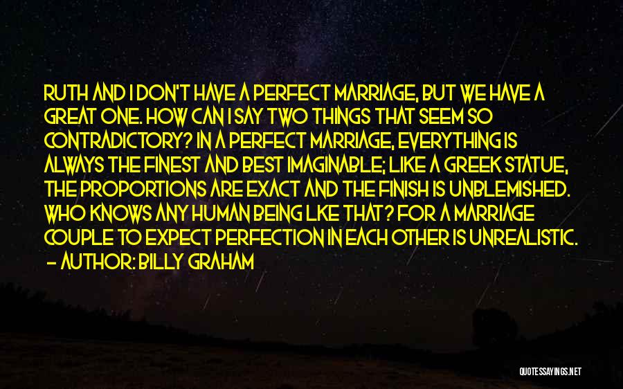 Wish Everything Was Perfect Quotes By Billy Graham