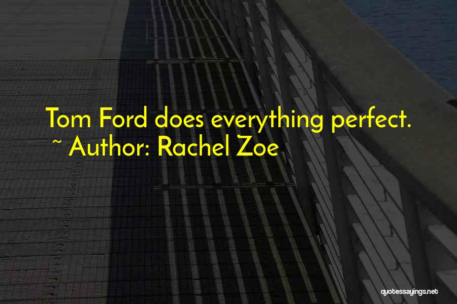 Wish Everything Was Perfect Quotes By Rachel Zoe
