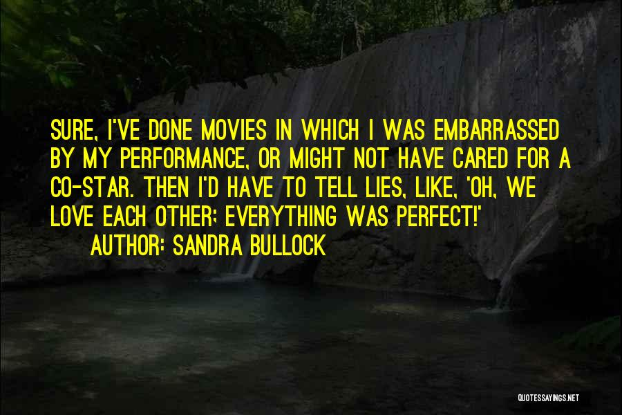 Wish Everything Was Perfect Quotes By Sandra Bullock