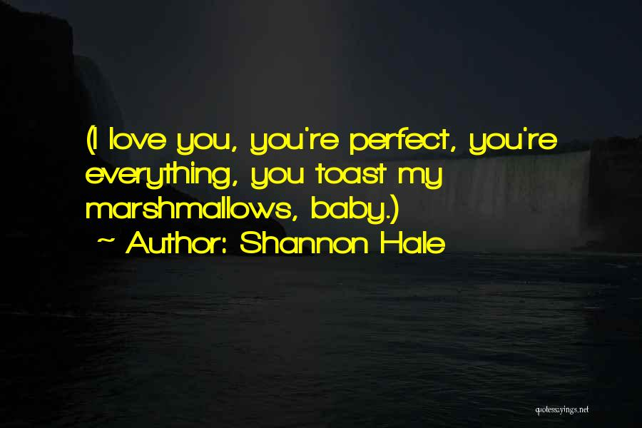 Wish Everything Was Perfect Quotes By Shannon Hale