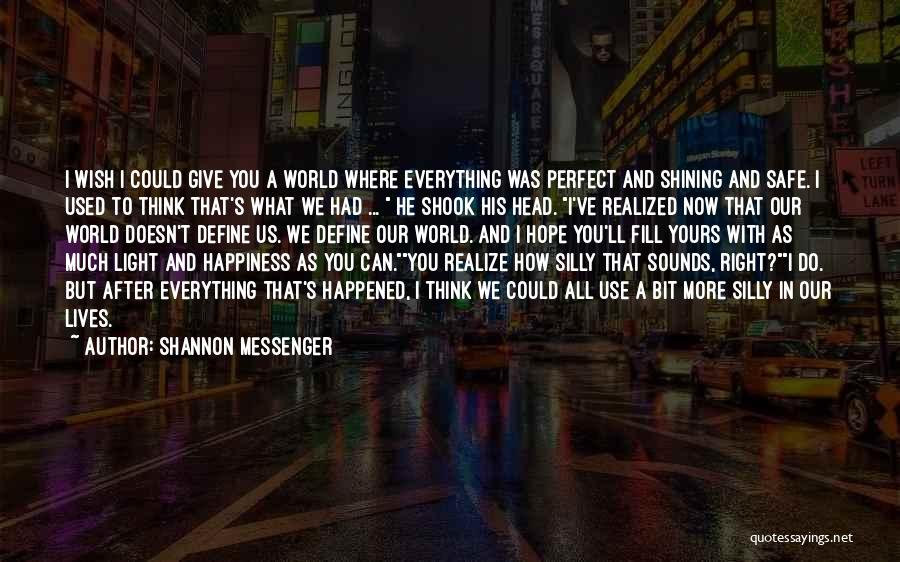 Wish Everything Was Perfect Quotes By Shannon Messenger