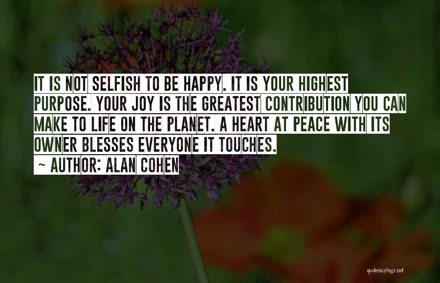 Wish I Could Make Everyone Happy Quotes By Alan Cohen