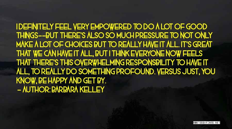 Wish I Could Make Everyone Happy Quotes By Barbara Kelley
