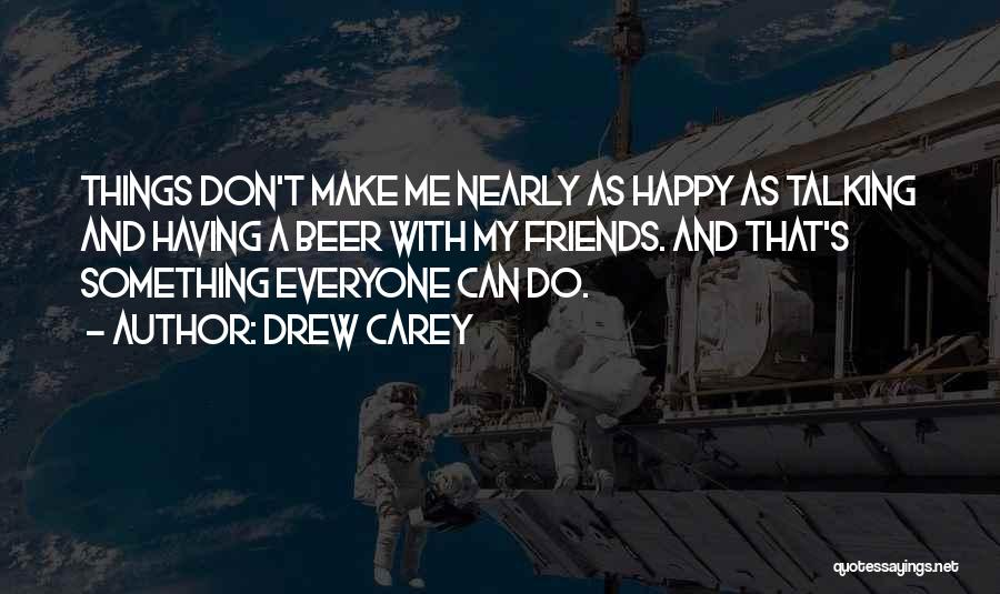 Wish I Could Make Everyone Happy Quotes By Drew Carey