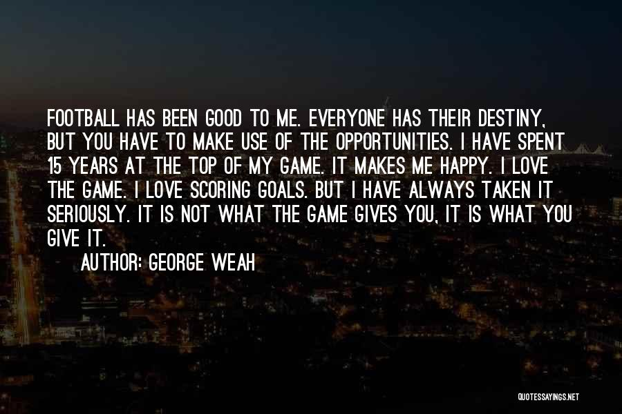 Wish I Could Make Everyone Happy Quotes By George Weah