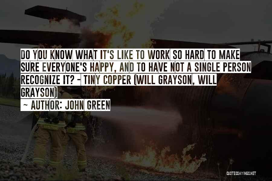 Wish I Could Make Everyone Happy Quotes By John Green