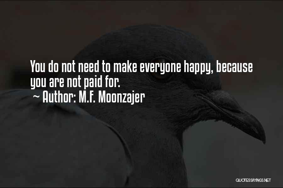 Wish I Could Make Everyone Happy Quotes By M.F. Moonzajer