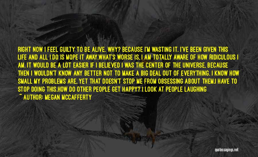 Wish I Could Make Everyone Happy Quotes By Megan McCafferty