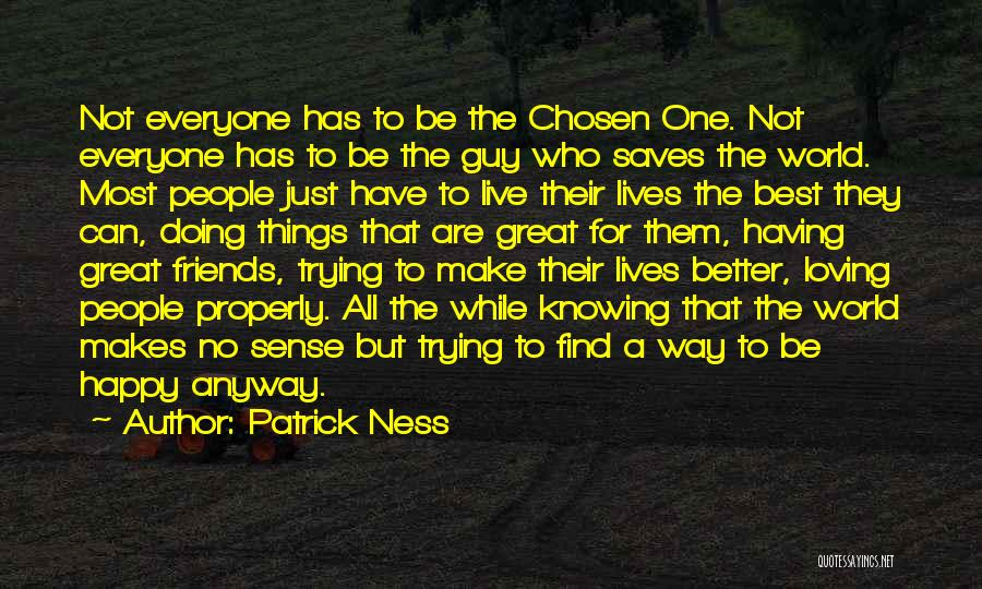 Wish I Could Make Everyone Happy Quotes By Patrick Ness