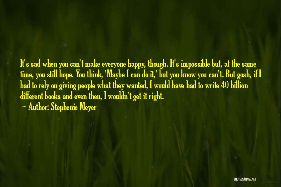 Wish I Could Make Everyone Happy Quotes By Stephenie Meyer