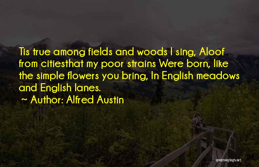 Wish I Could Sing Quotes By Alfred Austin