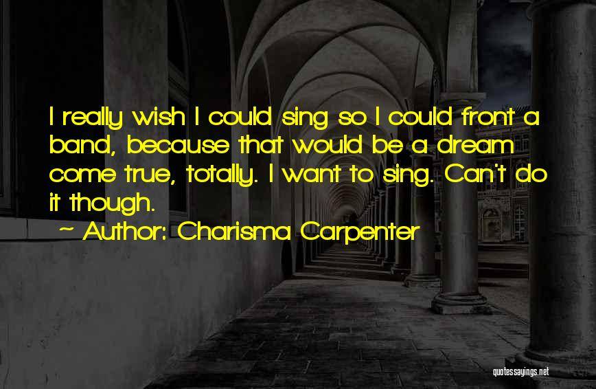 Wish I Could Sing Quotes By Charisma Carpenter