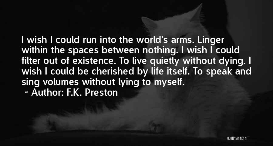 Wish I Could Sing Quotes By F.K. Preston