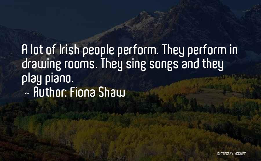 Wish I Could Sing Quotes By Fiona Shaw