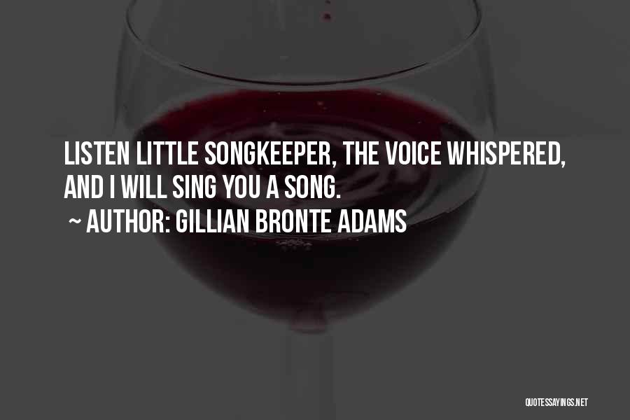 Wish I Could Sing Quotes By Gillian Bronte Adams