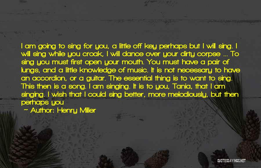 Wish I Could Sing Quotes By Henry Miller