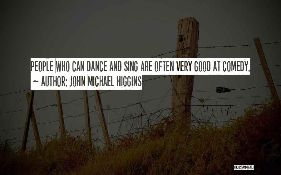 Wish I Could Sing Quotes By John Michael Higgins