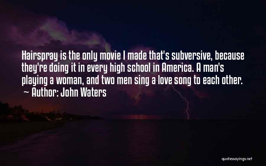 Wish I Could Sing Quotes By John Waters