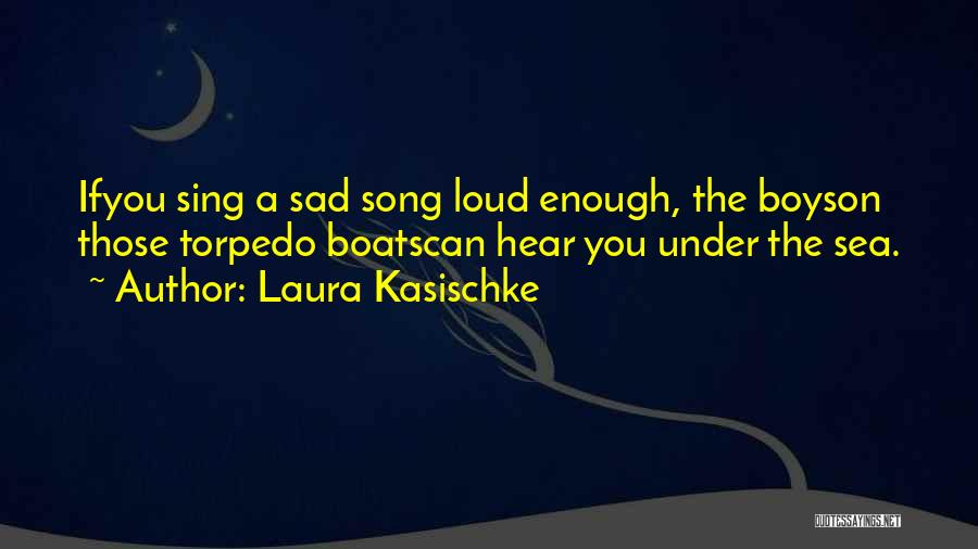 Wish I Could Sing Quotes By Laura Kasischke