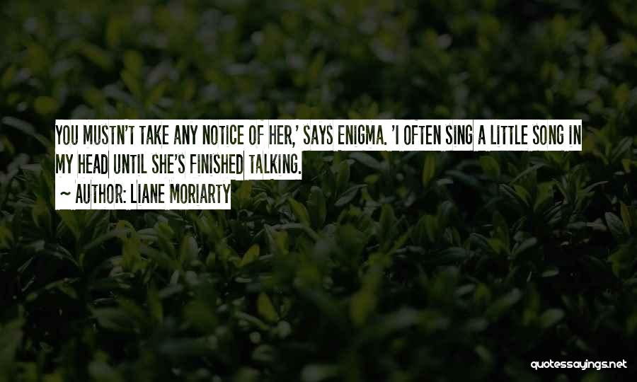 Wish I Could Sing Quotes By Liane Moriarty