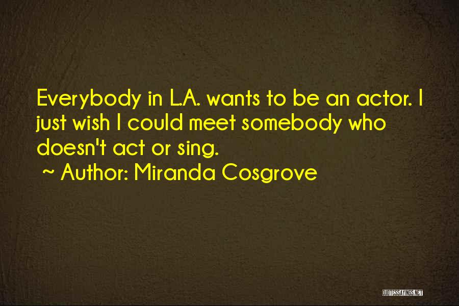 Wish I Could Sing Quotes By Miranda Cosgrove
