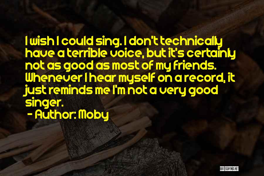 Wish I Could Sing Quotes By Moby