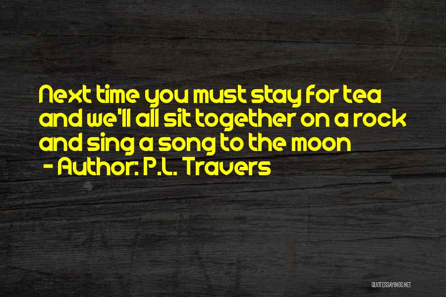 Wish I Could Sing Quotes By P.L. Travers