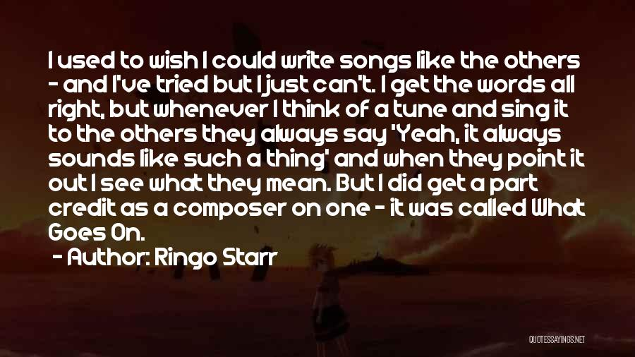 Wish I Could Sing Quotes By Ringo Starr
