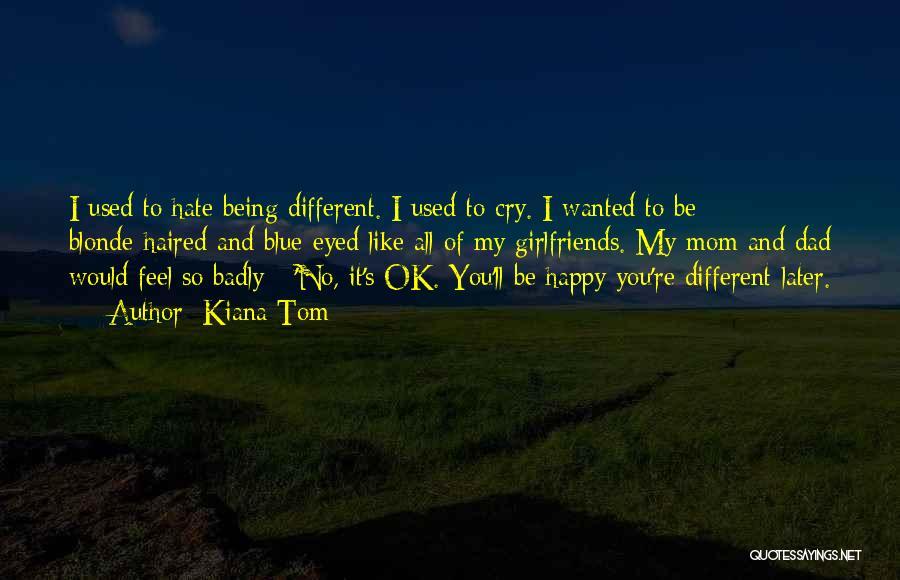Wish I Had A Girlfriend Quotes By Kiana Tom
