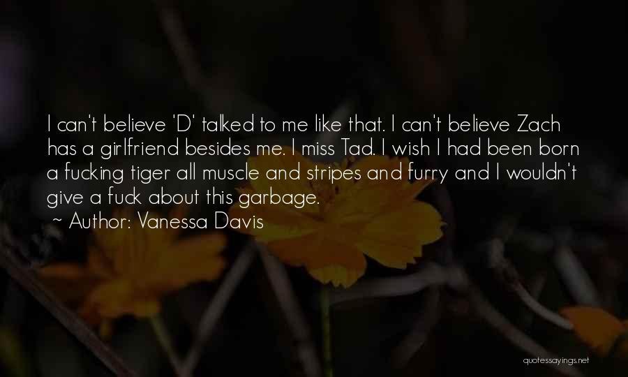 Wish I Had A Girlfriend Quotes By Vanessa Davis