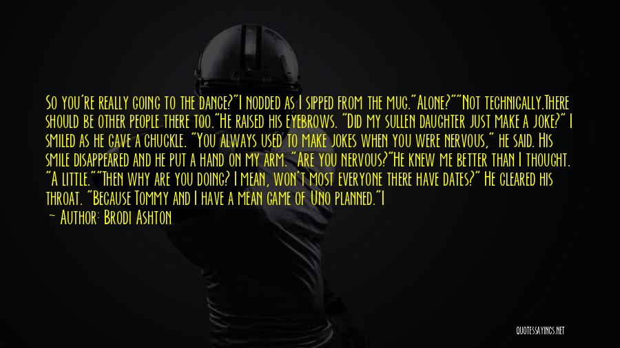 Wish I Knew My Dad Quotes By Brodi Ashton