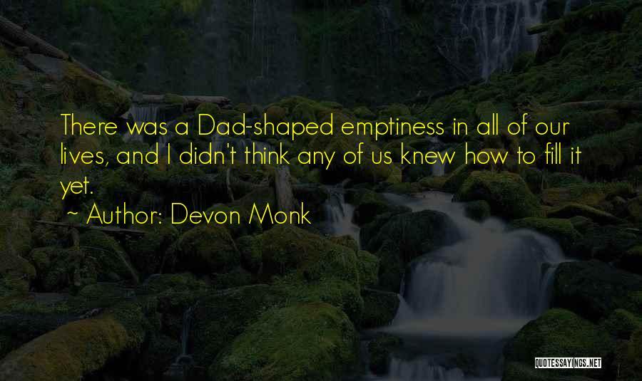 Wish I Knew My Dad Quotes By Devon Monk