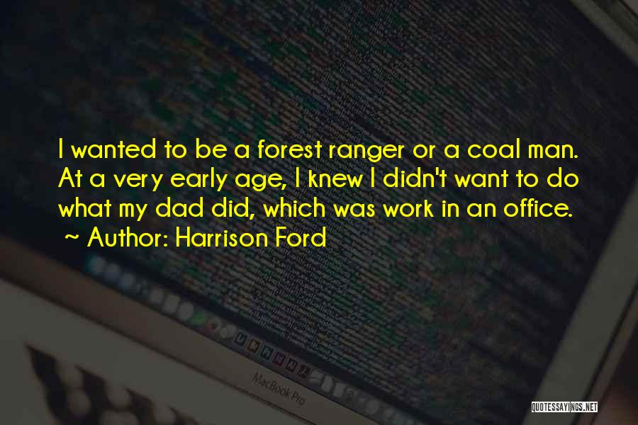 Wish I Knew My Dad Quotes By Harrison Ford
