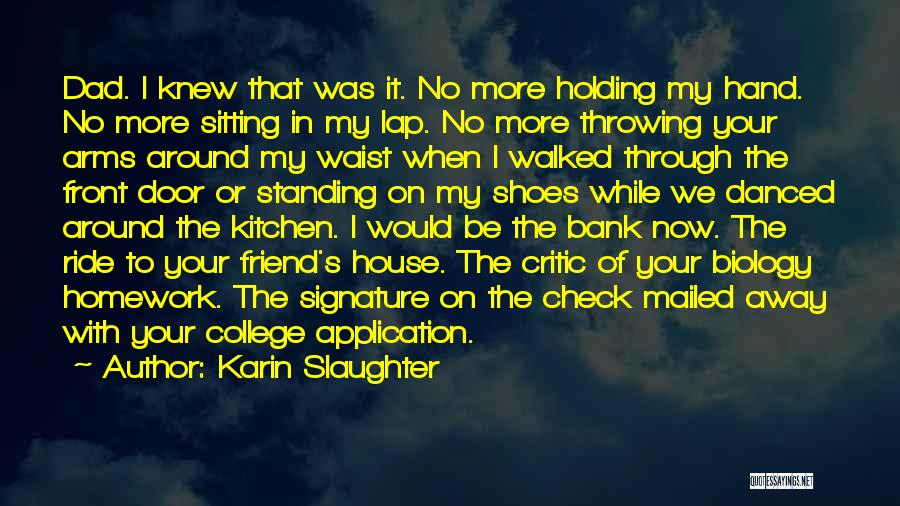 Wish I Knew My Dad Quotes By Karin Slaughter