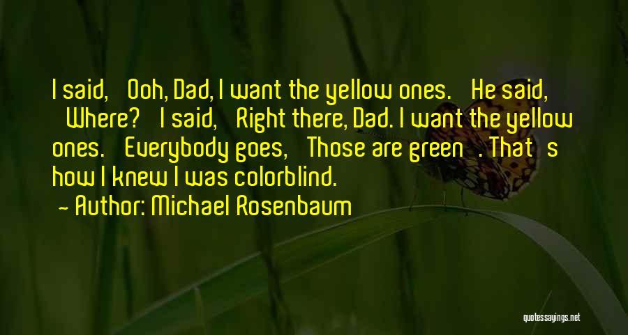 Wish I Knew My Dad Quotes By Michael Rosenbaum