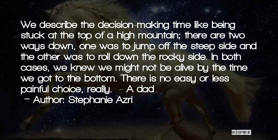 Wish I Knew My Dad Quotes By Stephanie Azri