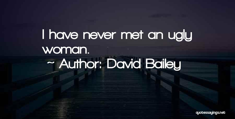 Wish I Never Met Him Quotes By David Bailey