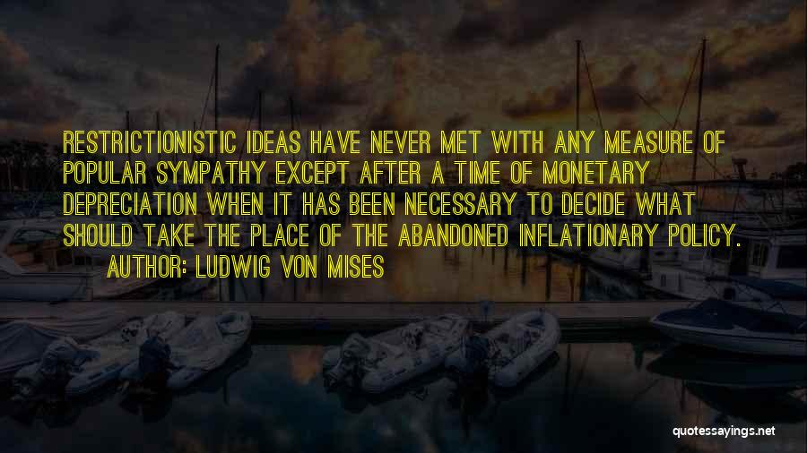 Wish I Never Met Him Quotes By Ludwig Von Mises
