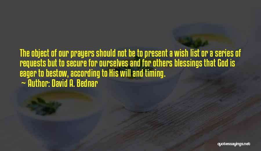 Wish List Quotes By David A. Bednar