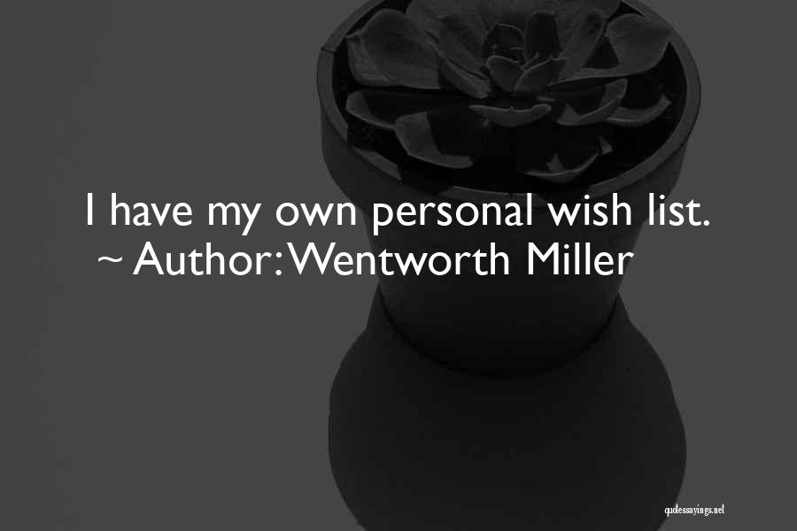 Wish List Quotes By Wentworth Miller