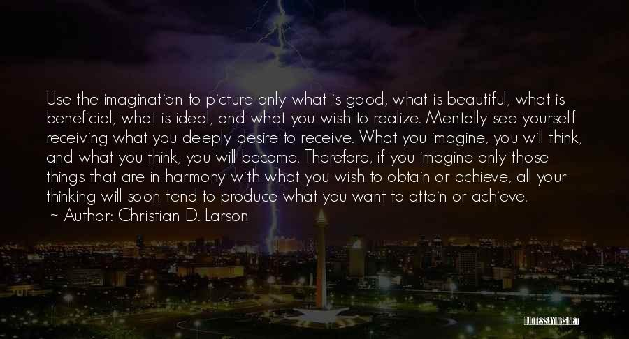 Wish To See You Soon Quotes By Christian D. Larson