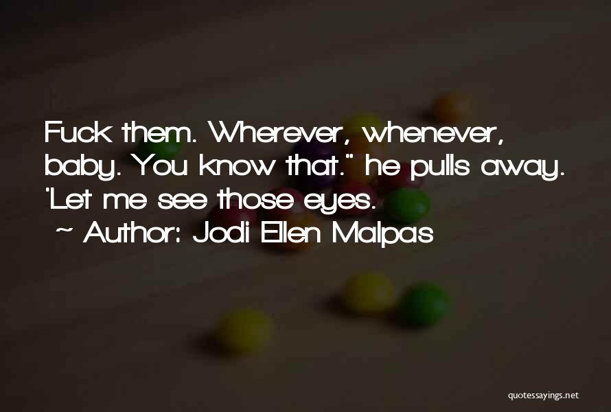 Wish To See You Soon Quotes By Jodi Ellen Malpas