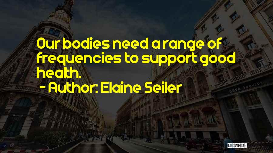 Wish You Good Health Quotes By Elaine Seiler