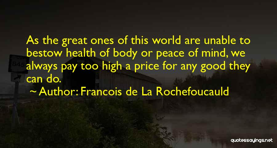 Wish You Good Health Quotes By Francois De La Rochefoucauld