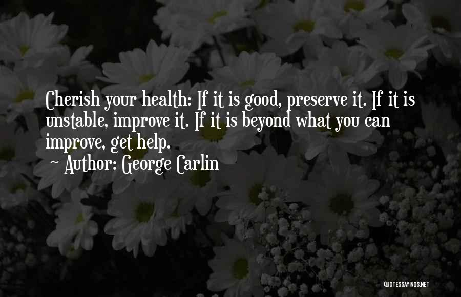 Wish You Good Health Quotes By George Carlin