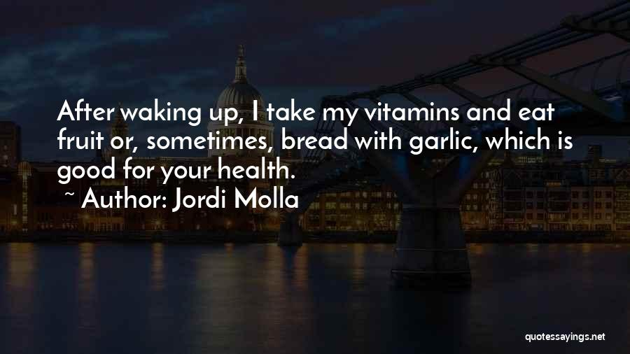 Wish You Good Health Quotes By Jordi Molla